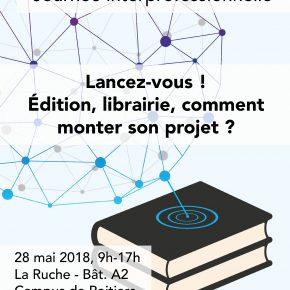 Journée Interprofessionnelle 2018 – Lancez-vous ! Edition, librairie : comment monter son projet ?